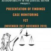 PRESENTATION OF FINDINGS: CASE MONITORING FCT (NOVEMBER 2017-NOVEMBER